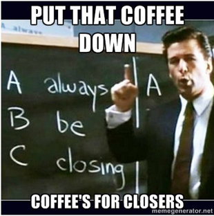 coffee-is-for-closers.jpg
