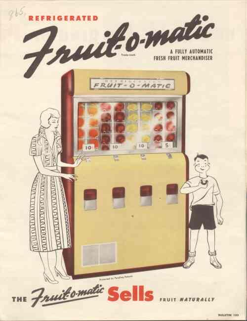fruit-o-matic vending machine