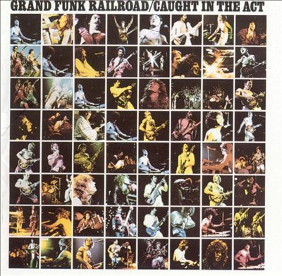 Grand Funk Caught In The Act