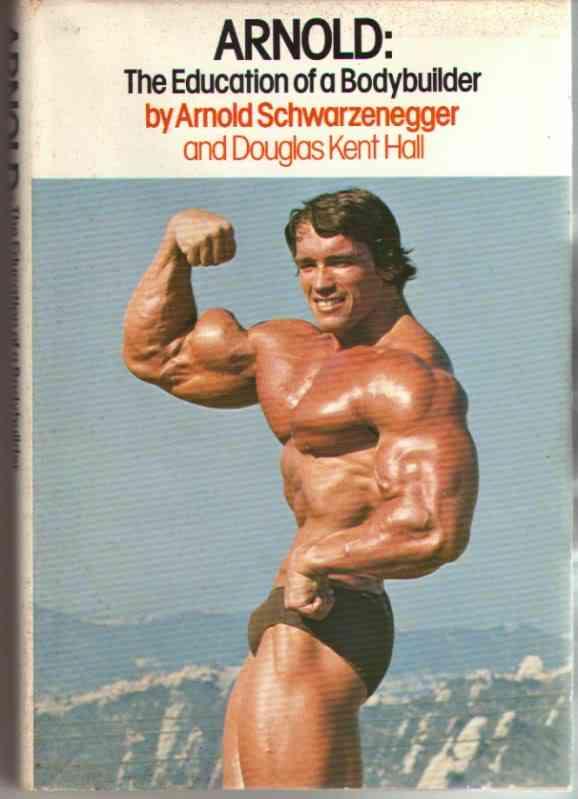 ArnoldSchwarzenegger The Education Of A Bodybuilder
