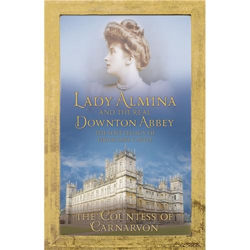 Lady Almina the REal Downton Abbey