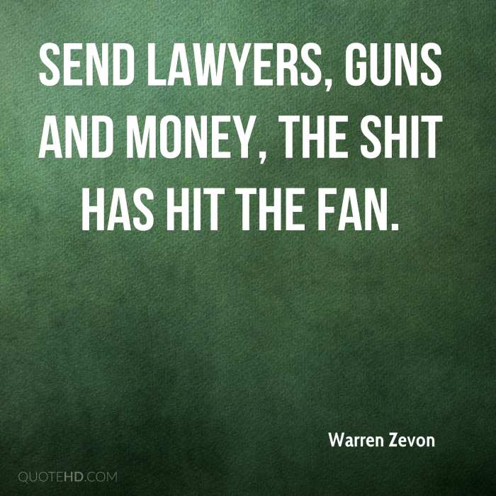 warren-zevon-quote-send-lawyers-guns-and-money-the-shit-has-hit-the-fa