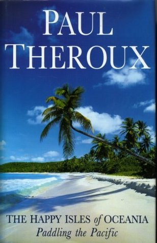 Paul Theroux Paddling The Pacific