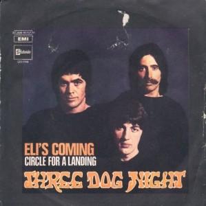 Eli's Coming Three Dog Night