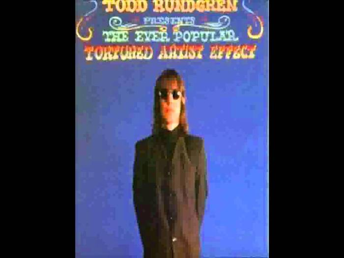 Todd Rundgren Presents The Ever Popular Tortured Artist Effect