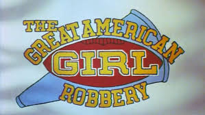 Great American Girl Robbery