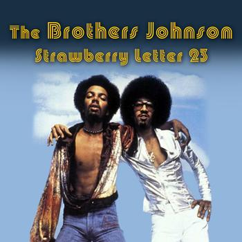 Strawberry Letter 23 The Brothers Johnson
