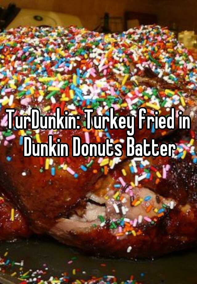 TurDunkin Donut Turkey – johnrieber